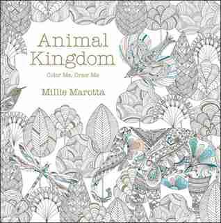 Animal Kingdom: Color Me, Draw Me by Millie Marotta