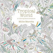 Book Tropical World: A Coloring Book Adventure by Millie Marotta