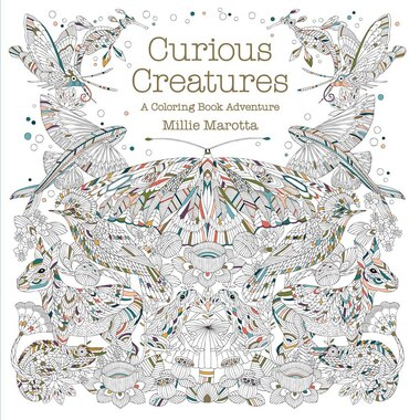 Curious Creatures A Coloring Book Adventure By Millie Marotta