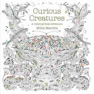 Curious Creatures: A Coloring Book Adventure by Millie Marotta
