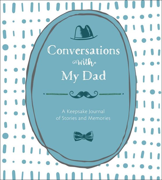Conversations With My Dad: A Keepsake Journal Of Stories And Memories by Lark Crafts
