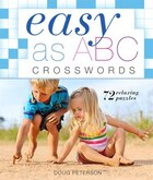 Easy As Abc Crosswords: 72 Relaxing Puzzles