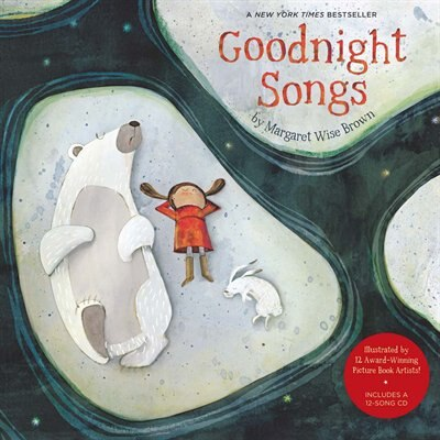 Goodnight Songs: Illustrated By Twelve Award-winning Picture Book Artists by Margaret Wise Brown