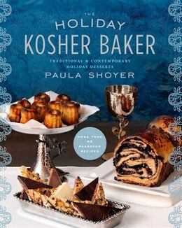 Book The Holiday Kosher Baker: Traditional & Contemporary Holiday Desserts by Paula Shoyer