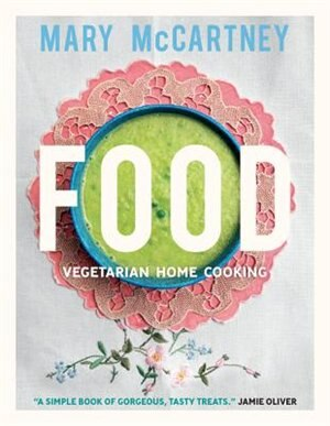 Food: Vegetarian Home Cooking by Mary Mccartney