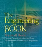 The Engineering Book: From The Catapult To The Curiosity Rover, 250 Milestones In The History Of…