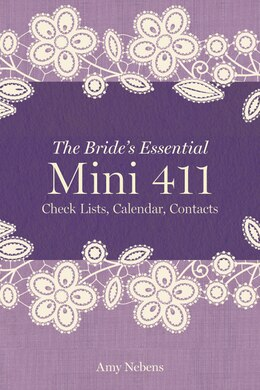 Book The Bride's Essential Mini 411: Checklists, Calendars, Contacts by Amy Nebens