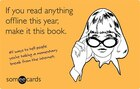 If You Read Anything Offline This Year, Make It This Book (someecards): 45 Ways To Tell People You…
