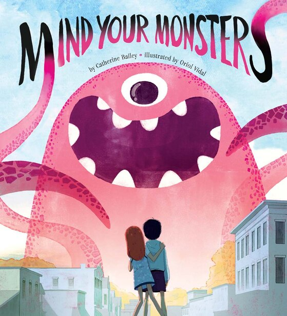 Mind Your Monsters by Catherine Bailey