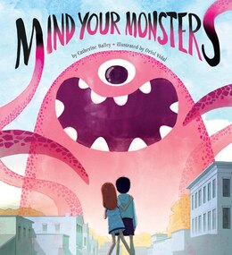 Book Mind Your Monsters by Catherine Bailey