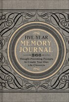 Five-year Memory Journal: 366 Thought-provoking Prompts To Create Your Own Life Chronicle