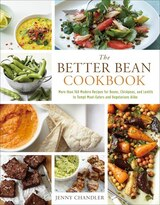Book The Better Bean Cookbook: More Than 160 Modern Recipes For Beans, Chickpeas, And Lentils To Tempt… by Jenny Chandler