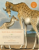Natural Histories: Extraordinary Rare Book Selections From The American Museum Of Natural History…