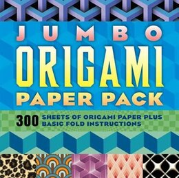 Book Jumbo Origami Paper Pack: 300 Sheets Of Origami Paper Plus Basic Fold Instructions by Sterling Publishing Co., Inc.