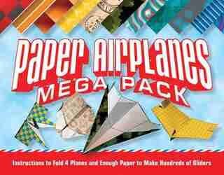 Paper Airplanes Mega Pack: Instructions To Fold 4 Planes And Enough Paper To Make Hundreds Of Gliders by Norman Schmidt
