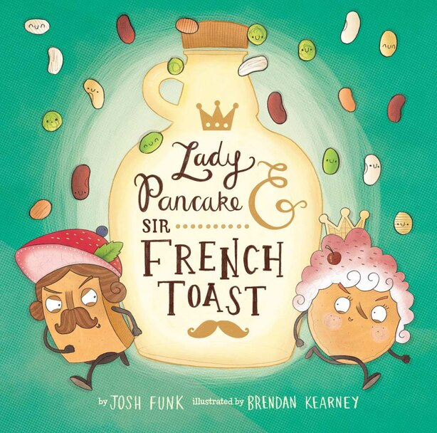 Lady Pancake & Sir French Toast by Josh Funk