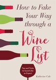 How To Fake Your Way Through A Wine List: Tips And Tricks To Sound Like An Expert
