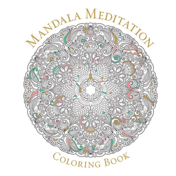 Mandala Meditation Coloring Book: For Mystical Beauty And Inner Peace by Sterling Publishing Co., Inc.