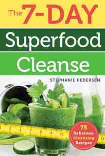 The 7-day Superfood Cleanse by Stephanie Pedersen