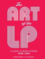 The Art Of The Lp: Classic Album Covers 1955-1995