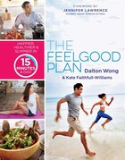 Book The Feelgood Plan: Happier, Healthier & Slimmer In 15 Minutes A Day by Dalton Wong