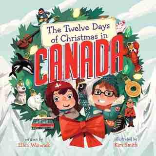 The Twelve Days Of Christmas In Canada by Ellen Warwick