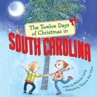 The Twelve Days Of Christmas In South Carolina