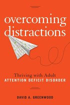 Overcoming Distractions: Thriving With Adult Add/adhd