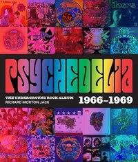 Psychedelia: 101 Iconic Underground Rock Albums 1966?1970