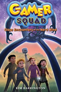 Close Encounters Of The Nerd Kind (gamer Squad 2): Gamer Squad #2