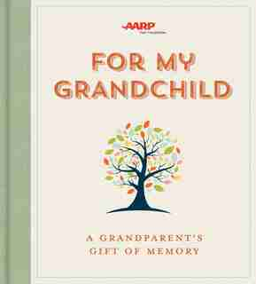 For My Grandchild: A Grandparent's Gift Of Memory by Lark Crafts