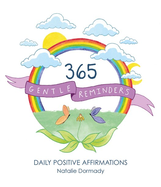 365 Gentle Reminders: Daily Positive Affirmations by Natalie Dormady