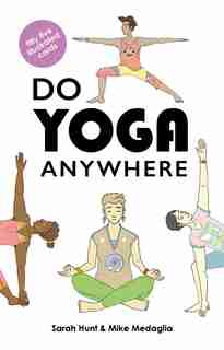 Do Yoga Anywhere by Mike Medaglia