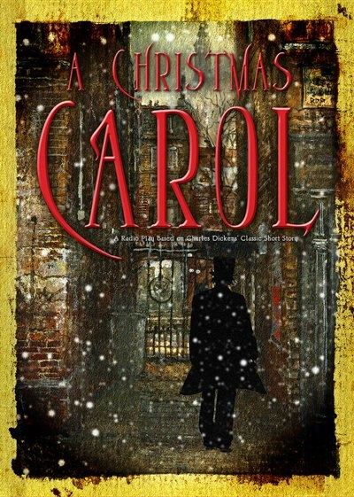 A Christmas Carol: A Radio Play Based On Charles Dickens' Classic Short Story, Book by Charles ...