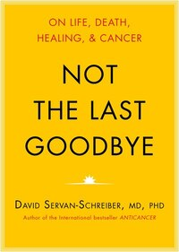 Not The Last Goodbye: On Life, Death, Healing, And Cancer (MP3CD)