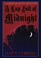 A Cup Full Of Midnight (mp3-cd): A Jared Mckean Mystery