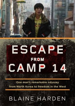 Book Escape from Camp 14 (MP3-CD): One Man's Remarkable Odyssey from North Korea to Freedom in the West by Blaine Harden