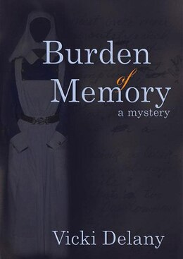 Book Burden Of Memory: A Mystery by Vicki Delany