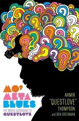 Book Mo' Meta Blues: The World According To Questlove by Ahmir questlove Thompson