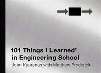 101 Things I Learned ® In Engineering School