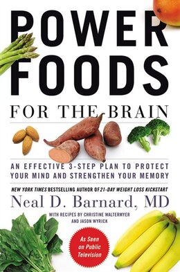 Book Power Foods For The Brain: An Effective 3-step Plan To Protect Your Mind And Strengthen Your Memory by Neal D Barnard