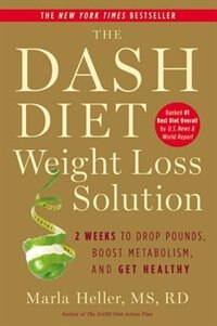 Book The Dash Diet Weight Loss Solution: 2 Weeks to Drop Pounds, Boost Metabolism, and Get Healthy by Marla Heller