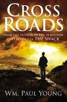 Book Cross Roads by Wm Paul Young