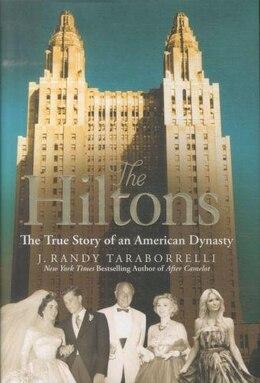 Book The Hiltons: The True Story Of An American Dynasty by J Taraborrelli