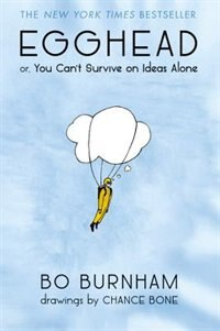 Book Egghead: Or, You Can't Survive On Ideas Alone by Bo Burnham