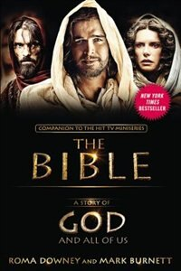 A Story Of God And All Of Us: New Companion To The Hit Tv Miniseries The Bible