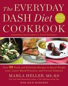 The Everyday Dash Diet Cookbook: Over 150 Fresh And Delicious Recipes To Speed Weight Loss, Lower…