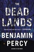 The Dead Lands: A Novel
