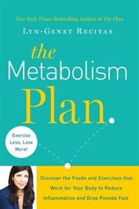 The Metabolism Plan: Discover The Foods And Exercises That Work For Your Body To Reduce…