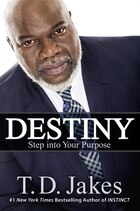 Destiny: Step Into Your Purpose: Autographed Edition